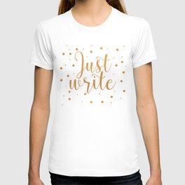 Just write. - Gold + Dots T-shirt