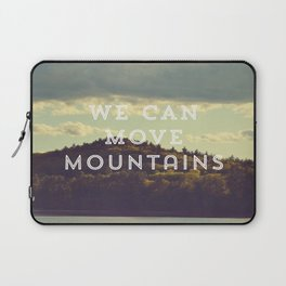 We Can Move Mountains Laptop Sleeve