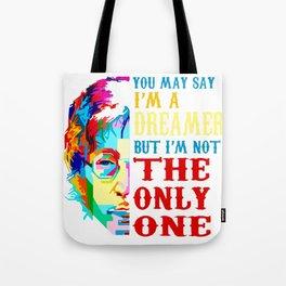 You may say i'm a dreamer but i'm not the only one t-shirt Tote Bag