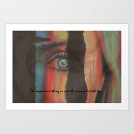 The Important Thing is Not the Camera but the EYE Art Print