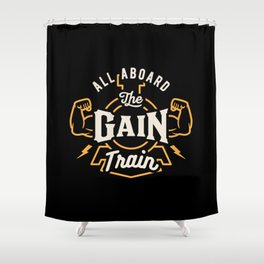 All Aboard The Gain Train Shower Curtain