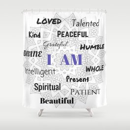 I AM... Positive Affirmation Shower Curtain