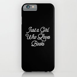 Just A Girl Who Loves Books Librarian Funny Bookworm Reading iPhone Case