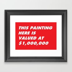 This Painting Here Is Valued at $1,000,000 Framed Art Print