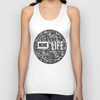 meme Tank Tops featuring Meme + Life by iCentrifuge