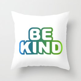 Be Kind2 Throw Pillow