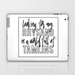 Looking for my Rhysand in a world full of Tamlins Laptop & iPad Skin