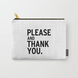 Please & Thank You (Ron Swanson) Carry-All Pouch