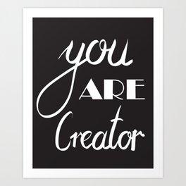 You are creator Art Print