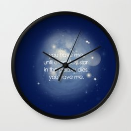 You have Me Quote Illuminae Wall Clock