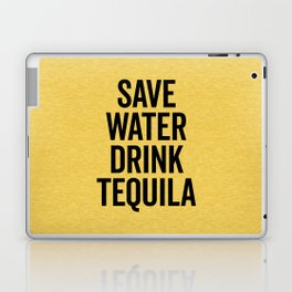 Drink Tequila Funny Quote Laptop & iPad Skin