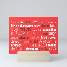 Live, love, laugh, dream, share, travel, kiss, smile Mini Art Print