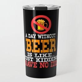 Funny Beer Drink Gift For Beer Lovers Travel Mug