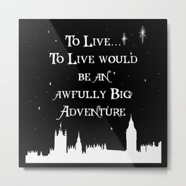 J.M Barrie Quote Metal Print