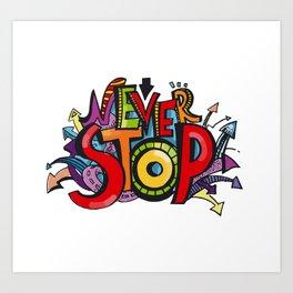 """Graffiti """"Never Stop"""" Art Print"""