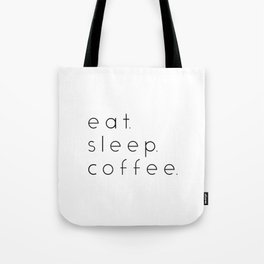 EAT SLEEP COFFEE Tote Bag