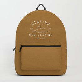 Staying is the New Leaving Backpack