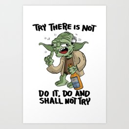 Drunk Master Yoda Art Print