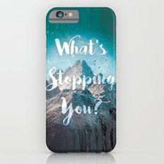What's Stopping You? iPhone 6s Slim Case