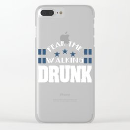 """Fear The Walking Drunk"""" tee design. Makes a nice and awesome gift to your loved ones too!  Clear iPhone Case"""