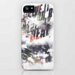 Drive it like youre already dead iPhone Case
