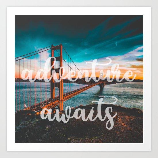 ADVENTURE AWAITS San Francisco Art Print