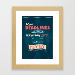 Deadlines Framed Art Print