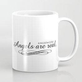 Angels are real. Coffee Mug