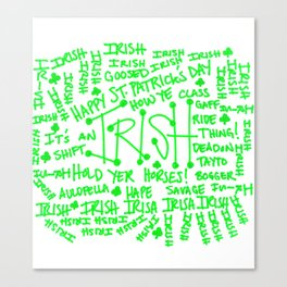 IT'S AN IRISH THING! Canvas Print
