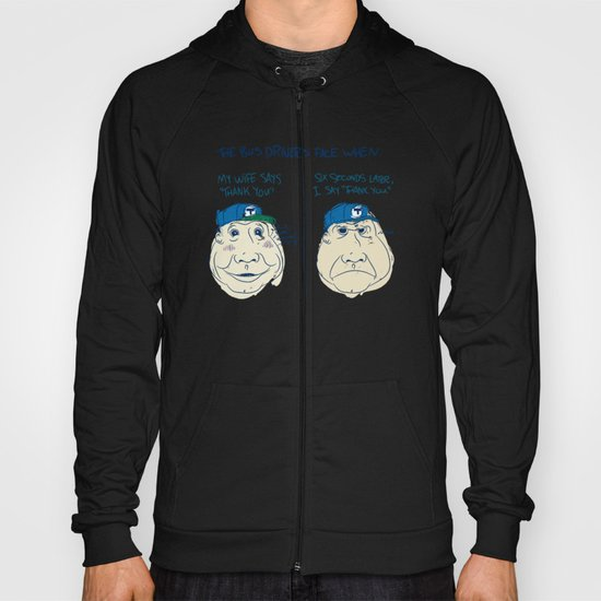 BUS DRIVER'S FACE Hoody