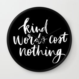 Kind Words Cost Nothing Wall Clock