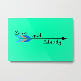 Sure and Steady Metal Print