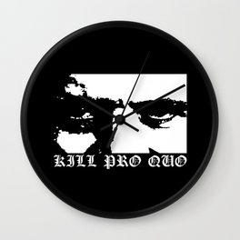 Kill Pro Quo Wall Clock