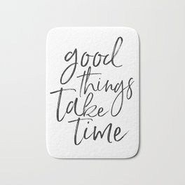 MOTIVATIONAL QUOTE, Good Things Take Time,Workout Quote,Fitness Gift,Collect Moment Not Things,Inspi Bath Mat