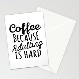 Coffee Because Adulting is Hard Stationery Cards