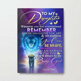 Daughter TO MY DAUGHTER  LION  WHENEVER YOU FEEL Metal Print
