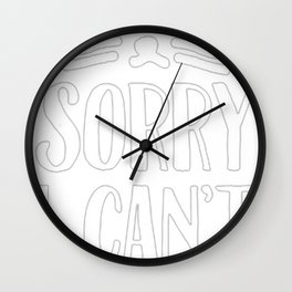 SORRY I CAN'T I'M AN INSIDE CAT Wall Clock