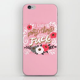 Sh*t People Say: I Like Pretty Things and the Word Fuck iPhone Skin