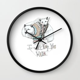 i will keep you warm Wall Clock