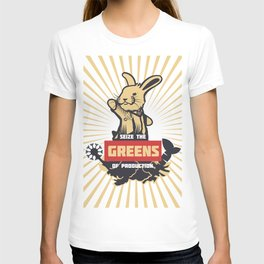 Seize the GREENS of production T-shirt