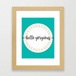 Hello Gorgeous Teal Edition Framed Art Print