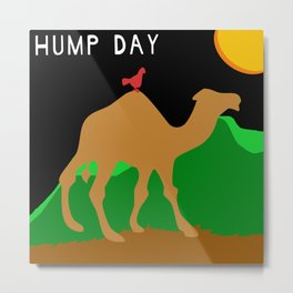 Hump Day Metal Print