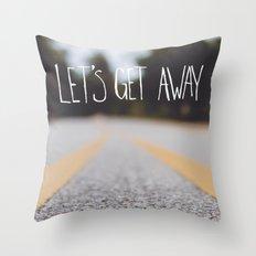 Let Us Get Away Throw Pillow