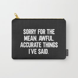Mean, Awful, Accurate Things Funny Quote Carry-All Pouch