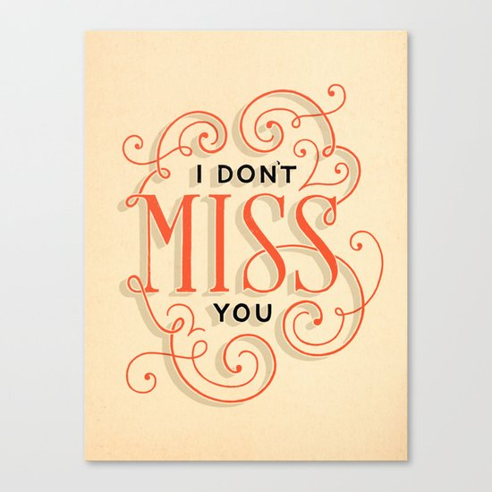 I Don't Miss You Canvas Print