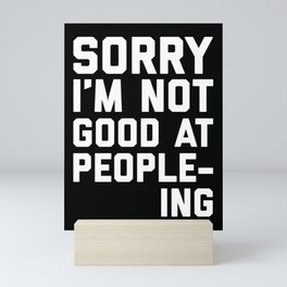 Not Good At People-ing Funny Quote Mini Art Print