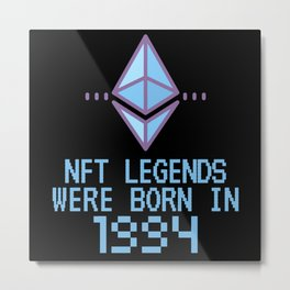 NFT Legends Were Born In 1994 Funny Crypto Metal Print