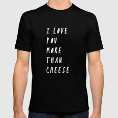 I Love You More Than Cheese Black MEDIUM Mens Fitted Tee