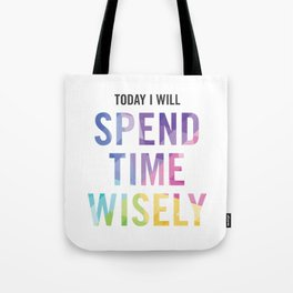 New Year's Resolution - TODAY I WILL SPEND TIME WISELY Tote Bag