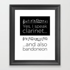 Yes, I speak clarinet and also bandoneon Framed Art Print
